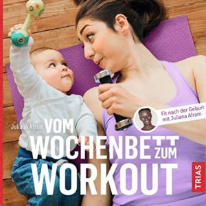 Buch Juliana Afram Vom Wochenbett zum Workout